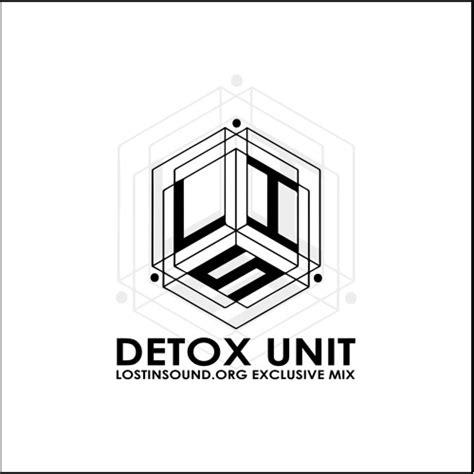 Detox Unit by Detox Unit Lostinsound Org Exclusive Mix By Lostinsound