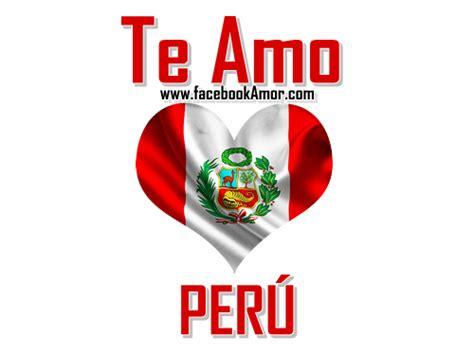 Imagenes Te Amo Peru | felices fiestas patrias per 250 im 225 genes bonitas de amor