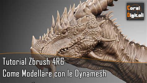 tutorial zbrush 4r6 come modellare con le dynamesh tutorial zbrush 4r6 youtube