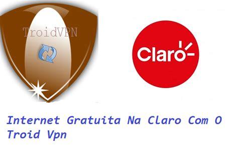 tutorial de internet gratis na claro tutorial internet gratuita na claro usando o troid vpn