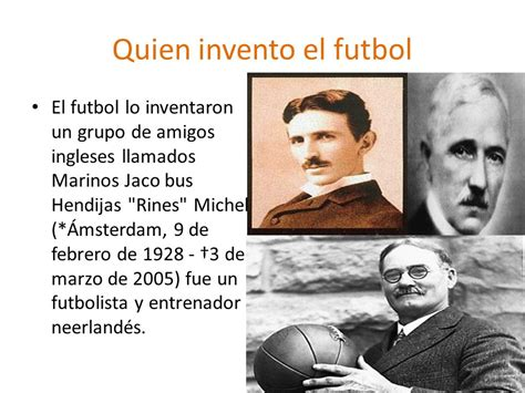 quien invento el futbol sala el futbol ppt video online descargar