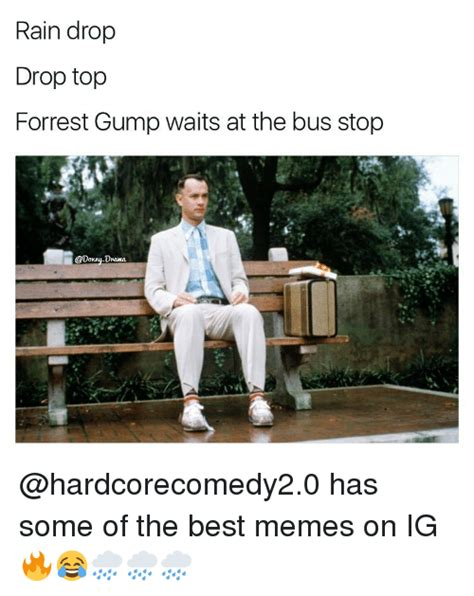 Forrest Gump Rain Meme - rain drop drop top forrest gump waits at the bus stop