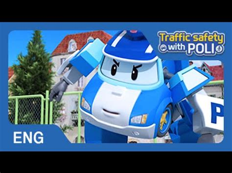 Robocar Poli Car Park trafficsafety with poli 14 don t play around in a