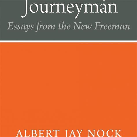 new freeman the book of journeyman essays from the new freeman