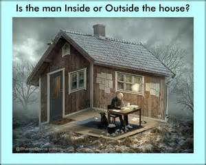 outside of the house optical illusion is the man inside or outside the house bhavinionline com