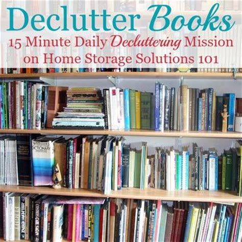 home storage solutions 101 how to get rid of book clutter