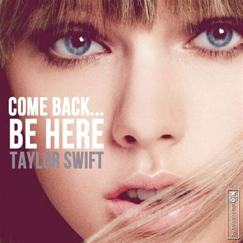 come back be here taylor swift official music video 1000 images about cool album art work on pinterest
