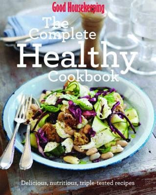 cookbook for delicious and nutritious recipes for guys books the complete healthy cookbook delicious nutritious