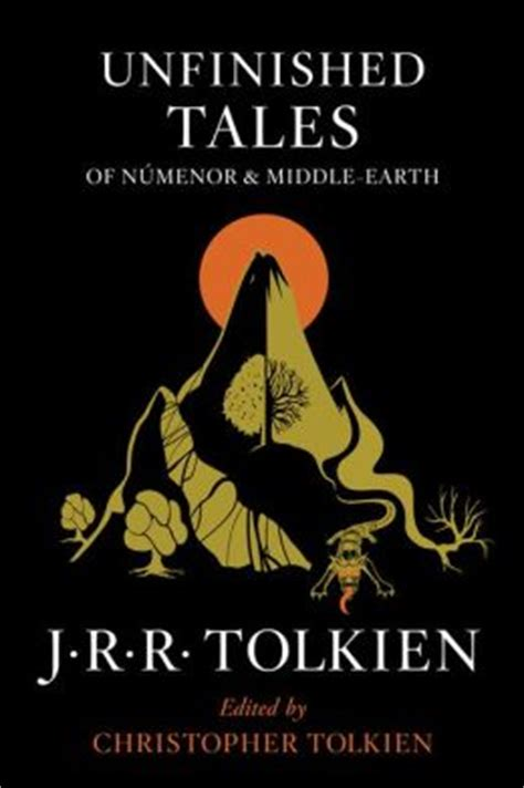 unfinished tales unfinished tales of numenor and middle earth by j r r tolkien 9780544337992 paperback