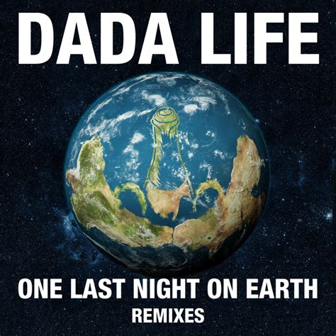 One Last one last on earth the remixes dada
