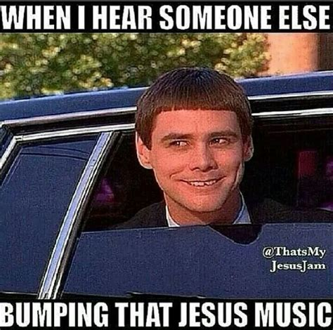 Funny Memes Site - when i hear someone else playing christian music