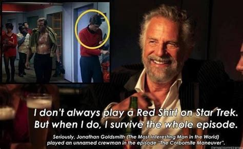 Redshirt Meme - the most interesting red shirt in the world epic geekdom
