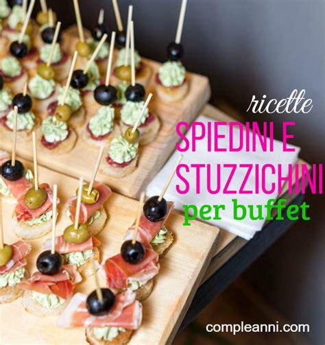 tavoli per buffet ricette di spiedini e stuzzichini per buffet feste e