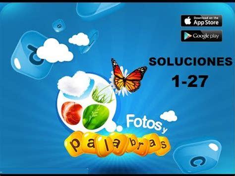 imagenes y palabras respuestas soluciones juego facebook fotos y palabras respuestas 1 27