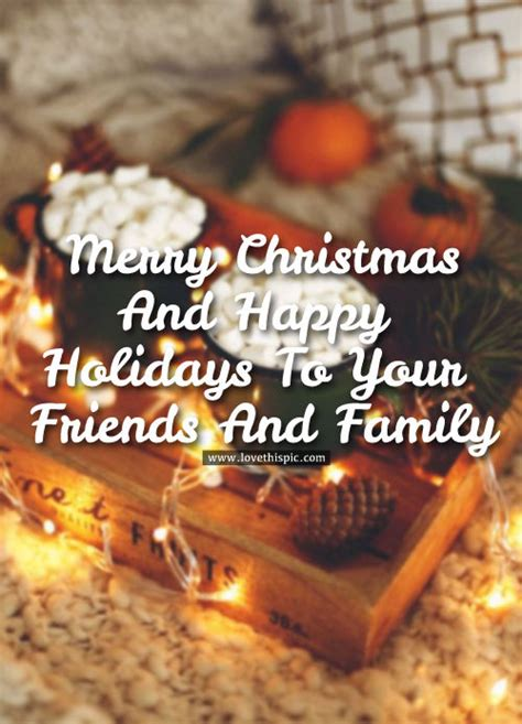 merry christmas  happy holidays   friends  family pictures   images