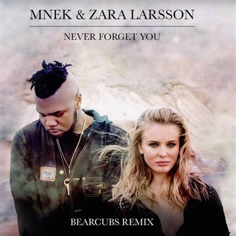 download mp3 zara larsson mnek x zara larsson quot never forget you quot bearcubs remix