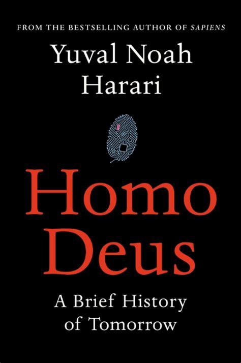 libro homo deus a brief books in brief homo deus a brief history of tomorrow prospect magazine