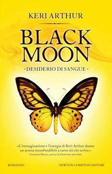 libro the black moon a black moon desiderio di sangue di keri arthur settimo libro per riley jenson