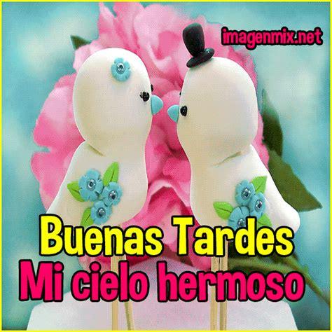 Imagenes Amor Buenas Tardes | buenas tardes amor 171 im 225 genes postales y frases para