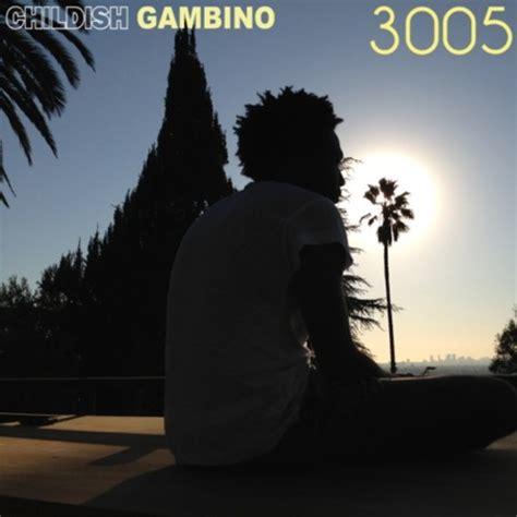 childish gambino year 3005 childish gambino 3005 hiphop n more