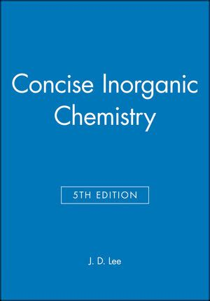 Inorganic Chemistry 5e wiley concise inorganic chemistry 5th edition j d