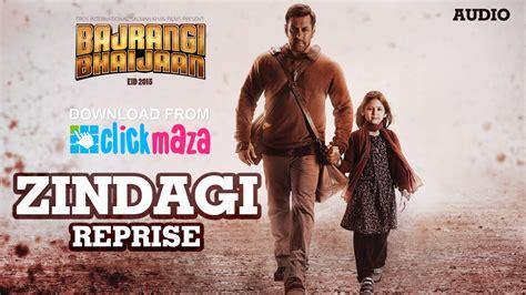 download free mp3 of bajrangi bhaijaan zindagi reprise bajrangi bhaijaan salman khan