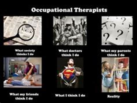 Occupational Therapy Memes - 1000 images about occupational therapist memes on