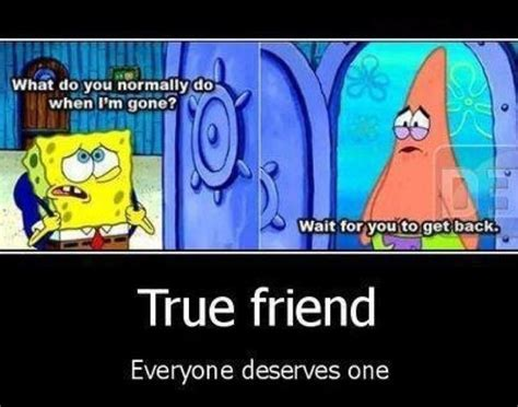 Spongebob And Patrick Memes - crystal of time picture nice friendship quotes
