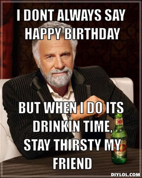 Stay Thirsty My Friends Meme - stay thirsty memes image memes at relatably com
