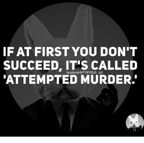 Attempted Murder Meme - 25 best memes about attempted murder attempted murder memes