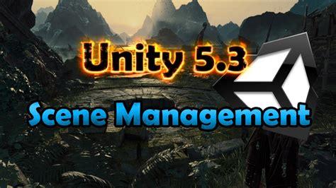 tutorial unity 5 youtube tutorial unity 5 3 scene management youtube