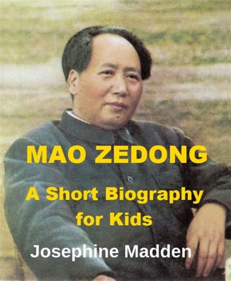biography mao zedong book mao zedong a short biography for kids by josephine