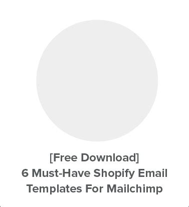 Free Download 6 Must Have Shopify Email Templates For Mailchimp Acquireconvert Free Shopify Email Templates