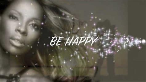 mary j be happy be happy mary j blige youtube
