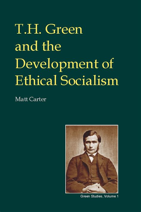T H Green by T H Green And The Development Of Ethical Socialism