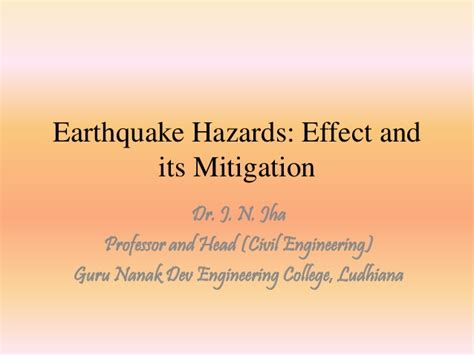 earthquake hazards ppt earthquake hazards effects and its mitigation