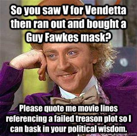 Guy Fawkes Mask Meme - condescending wonka memes quickmeme
