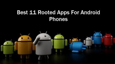best apps for rooted android 11 app must after rooting