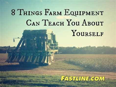 8 Skills You Can Teach Yourself On The by 8 Things Farm Equipment Can Teach You About Yourself