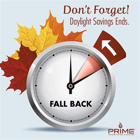 When Does Day Light Savings End by Fall Back Daylight Saving Time Ends Prime Adverting
