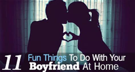 11 things to do with your boyfriend at home