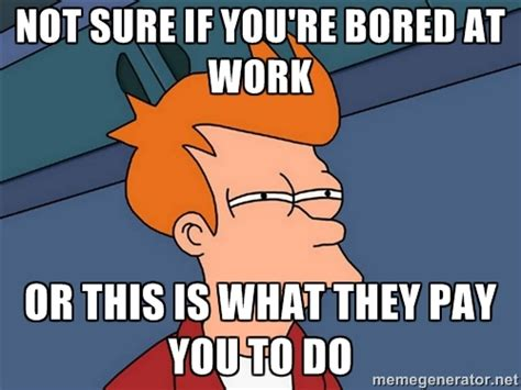 Bored At Work Meme - the most boring answers to the question what does hr do
