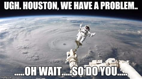 Do We Have A Problem Meme - texas flood dilemma imgflip