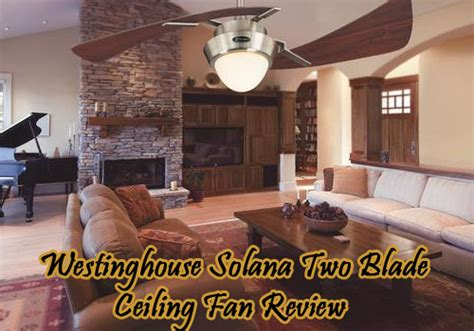 westinghouse two blade ceiling fan westinghouse solana two blade home depot ceiling fan review
