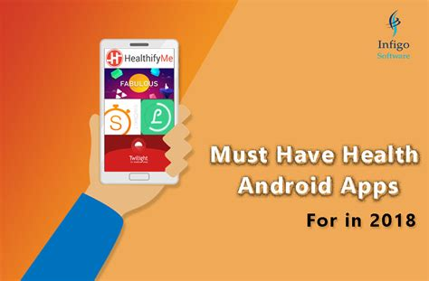 must free android apps must health android apps for in 2018 infigo software