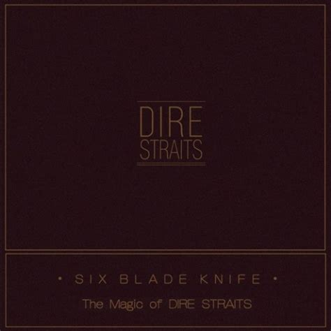 Dire Straits Sultans Of Swing Torrent by Dire Straits Six Blade Knife The Magic Of Dire Straits