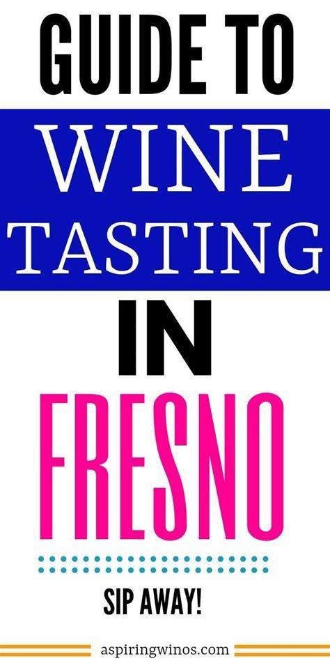 wine tasting  fresno wine tasting