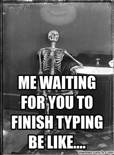 waiting    finish typing