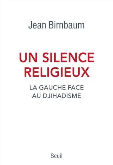 libro un silence religieux info mgr wintzer commente le livre de jean birndaum 171 un silence religieux la gauche