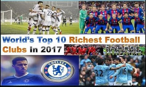 see the top 10 richest top 10 richest football clubs in the world for 2017 is out